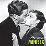 Maximum Minisex