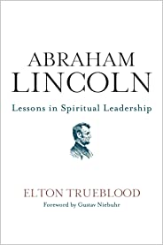 Abraham Lincoln: Lessons in Spiritual Leadership