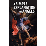 A Simple Explanation of Angels