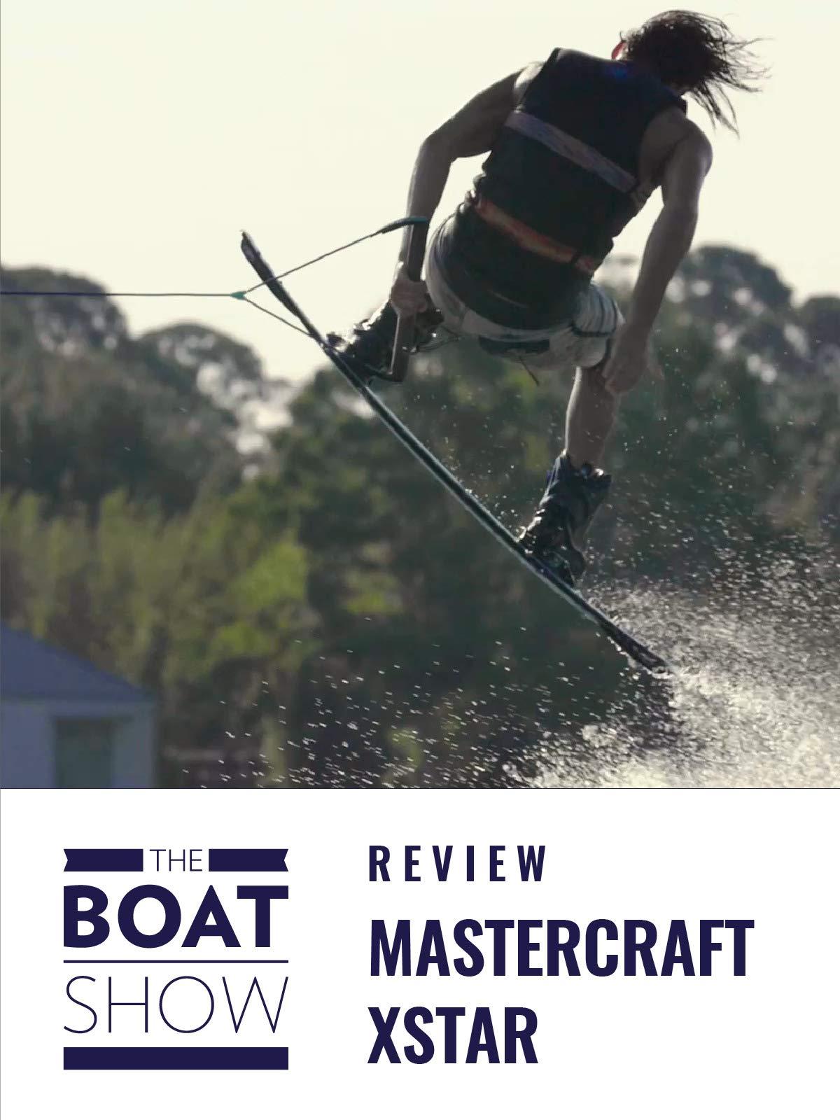 Clip: Mastercraft Xstar - The Boat Show