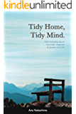 Tidy Home, Tidy Mind: Life-Changing Tips to Declutter, Organize & Simplify Your Life