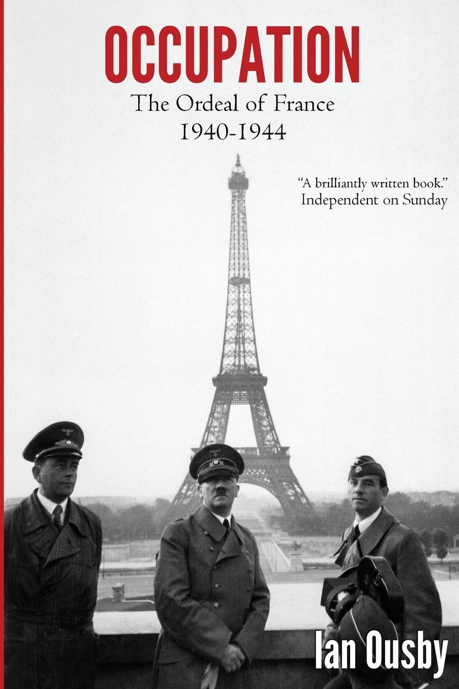 Read Online Occupation: The Ordeal of France 1940-1944 pdf epub