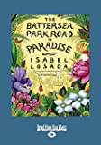 The Battersea Park Road to Paradise: Five Adventures in Doing and Being