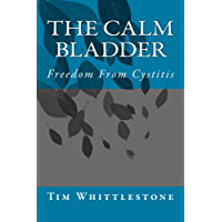 The Calm Bladder: Freedom from cystitis