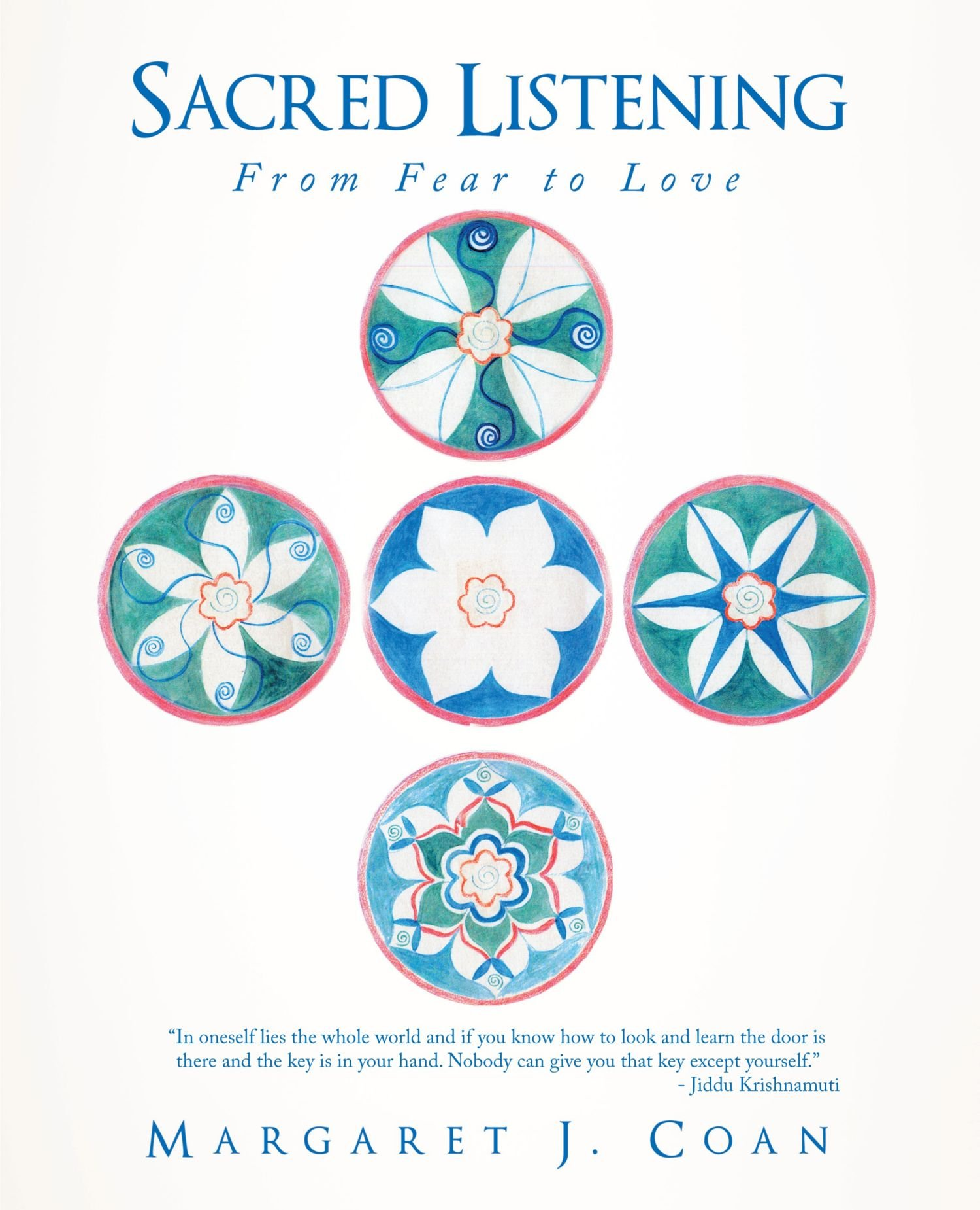 Sacred Listening: From Fear To Love ebook