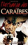 Roman Érotique l'Archange des Caraïbes -tome 5-