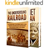 Underground Railroad: A Captivating Guide to the Routes, Places, and People that Helped Free African Americans During the Nin
