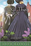 Judge Thee Not (Quaker Midwife Mysteries)
