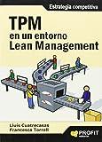 TPM en un entorno Lean Management: Estrategia competitiva