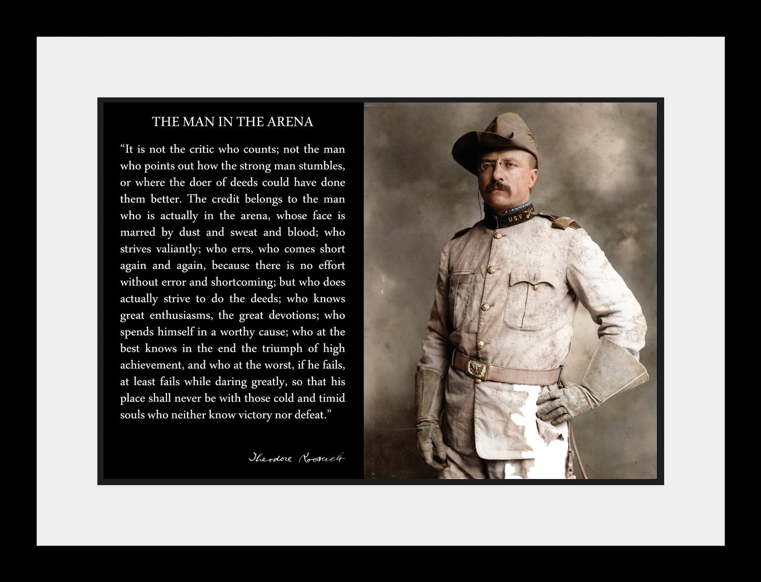 Theodore Teddy Roosevelt the Man in the Arena Quote In Uniform With Hat 19x25 Double Matted to 13x19 Framed Picture