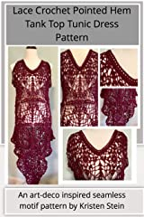 Lace Crochet Pointed Hem Tank Top Tunic Dress Pattern: An art-deco inspired seamless motif pattern by Kristen Stein Kindle Edition