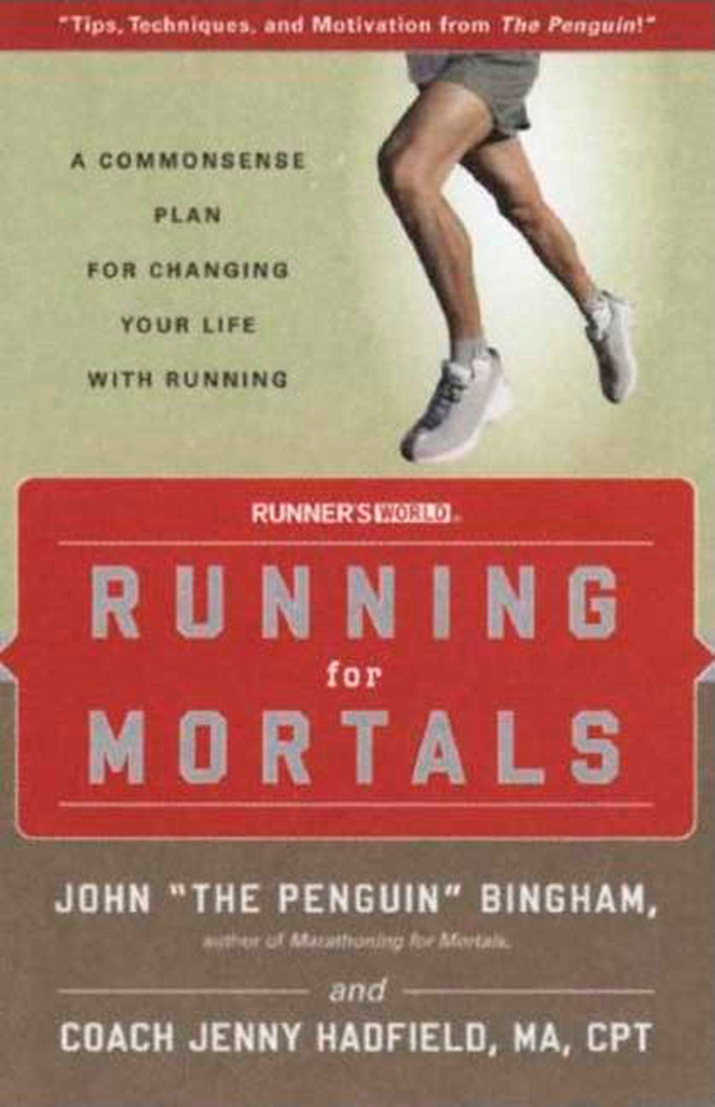 Running for Mortals: A Commonsense Plan for Changing Your Life With Running:  Bingham, John, Hadfield, Jenny: 9781594863257: Amazon.com: Books