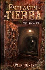 Esclavos De La Tierra: Saga Esclavos Vol. I (Spanish Edition) Kindle Edition