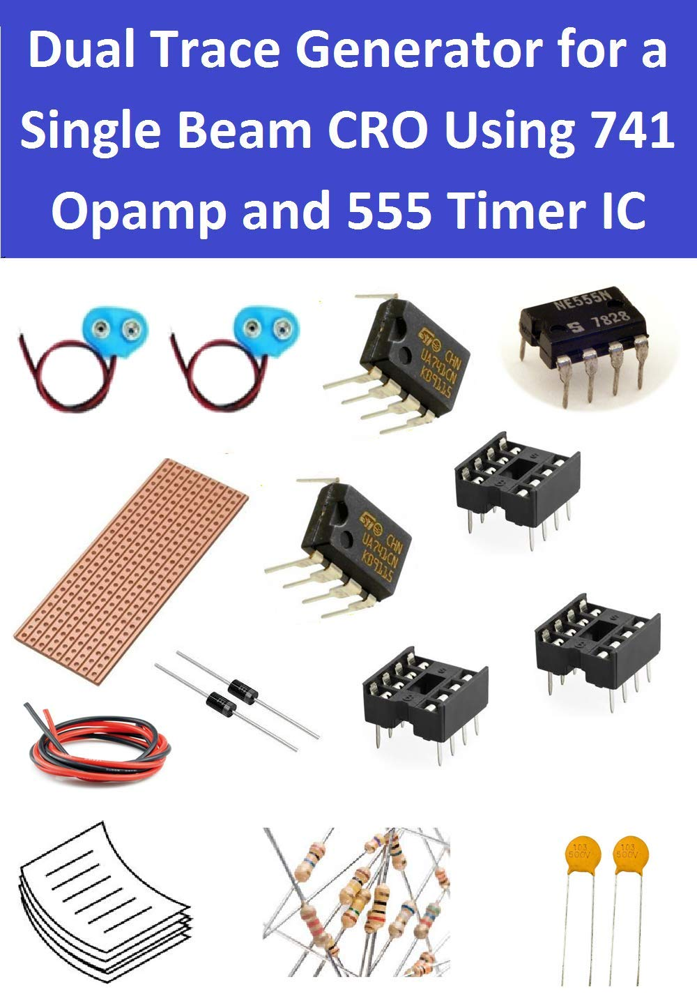 Dual Trace Generator For A Single Beam Cro Using 741 Opamp And 555 Automatic Timer Switch With Ua741 Electronic Projects Circuits Ic Industrial Scientific