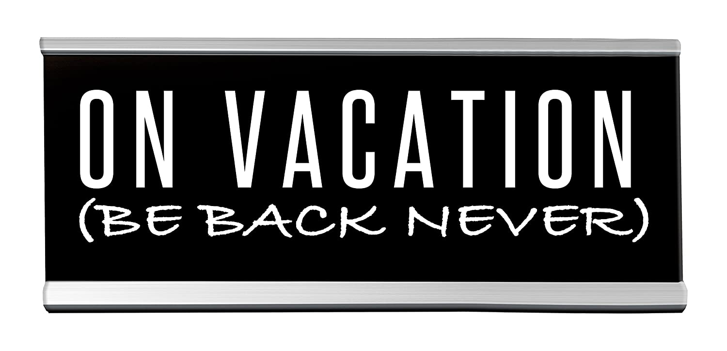 Superb Amazon Com On Vacation Be Back Never Desk Sign 8 Inch X Download Free Architecture Designs Scobabritishbridgeorg