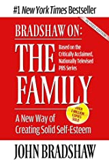 Bradshaw On: The Family: A New Way of Creating Solid Self-Esteem Paperback