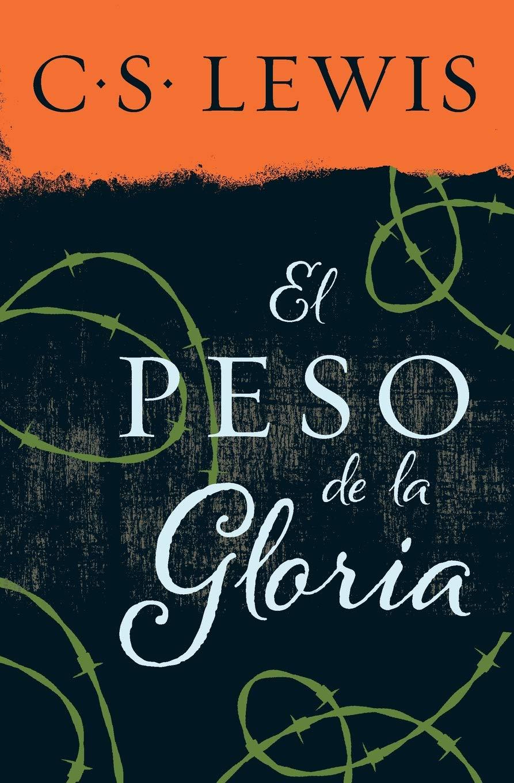 El peso de la gloria: Amazon.es: C. S. Lewis: Libros
