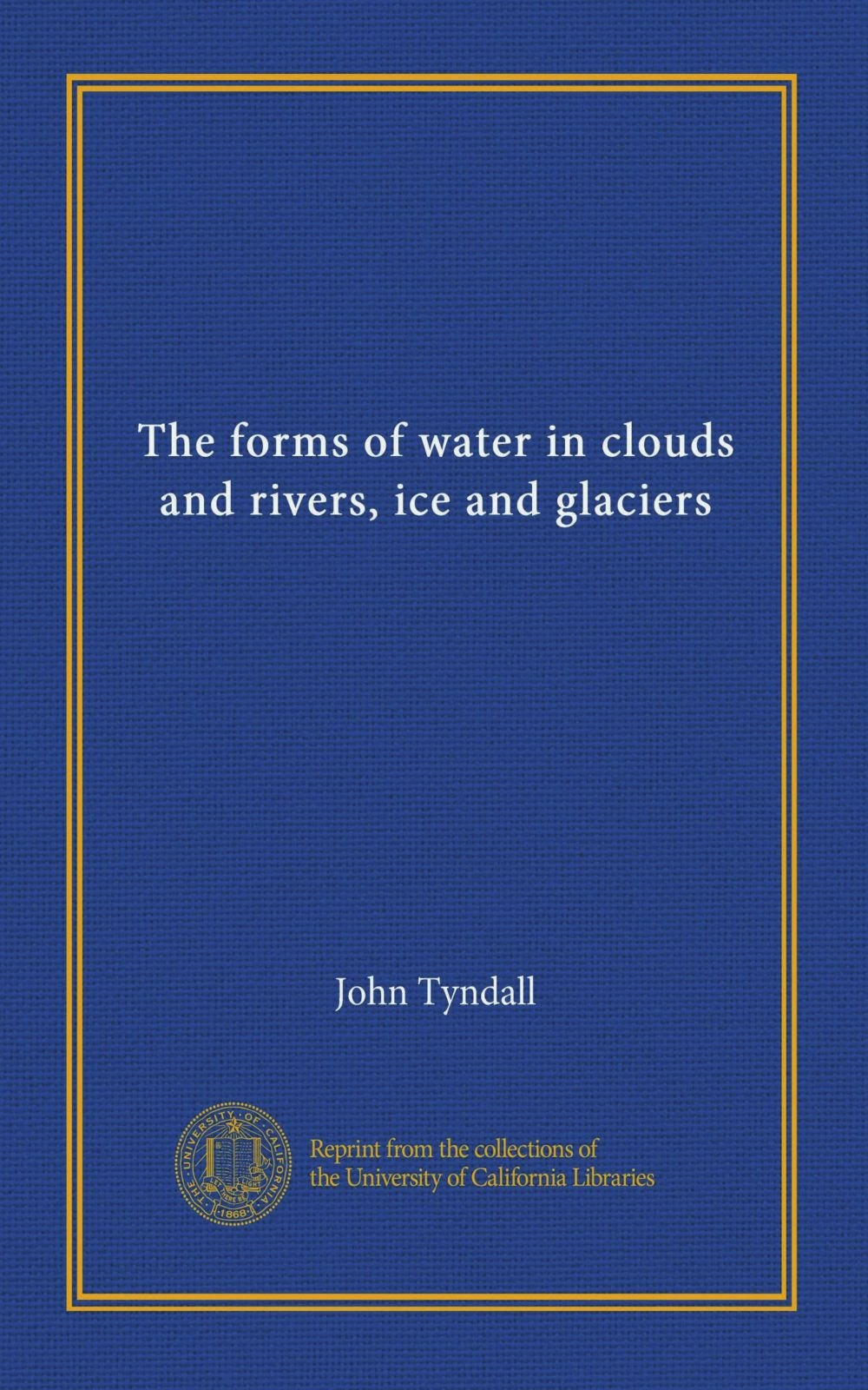 The forms of water in clouds and rivers, ice and glaciers pdf epub
