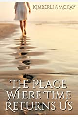 The Place Where Time Returns Us Kindle Edition