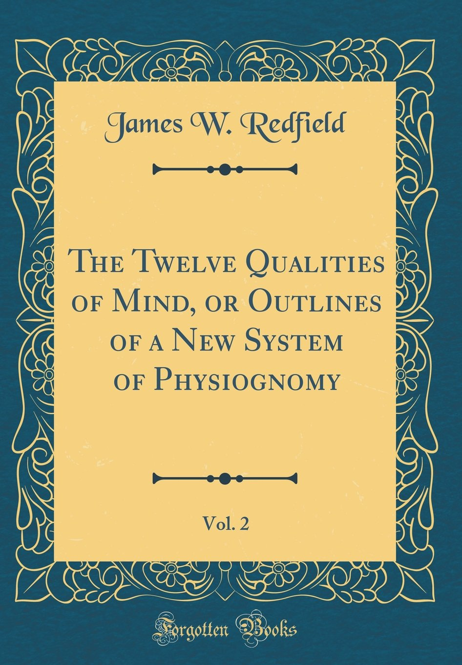 Read Online The Twelve Qualities of Mind, or Outlines of a New System of Physiognomy, Vol. 2 (Classic Reprint) PDF