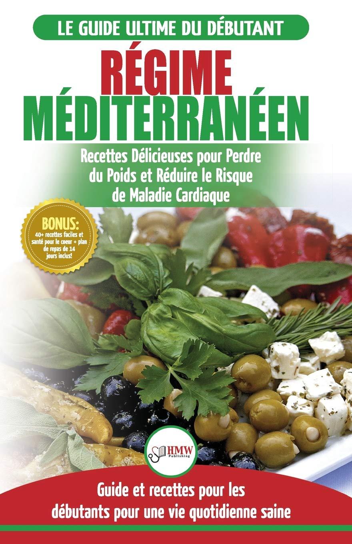 Regime Mediterraneen Guide Du Debutant Et Livre De Recettes