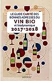 Guide Carite des Bonnes Adresses du Vin Bio et Biodynamique 2017-2018
