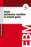 Acute Pulmonary Reactions to Irritant Gases