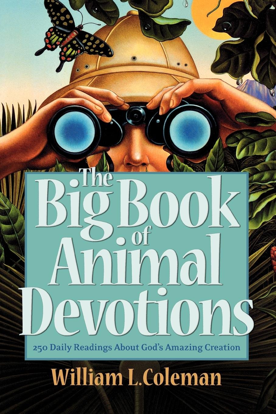 Amazon.com: The Big Book of Animal Devotions: 250 Daily Readings About  God's Amazing Creation (9780764206696): William L. Coleman: Books