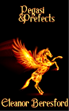 Pegasi and Prefects (Scholars and Sorcery Book 1)