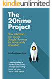 The 20Time Project: How educators and parents can launch Google's formula for future-ready innovation (English Edition)