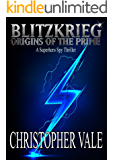 Blitzkrieg: Origins of the Prime: A Superhero Spy Thriller