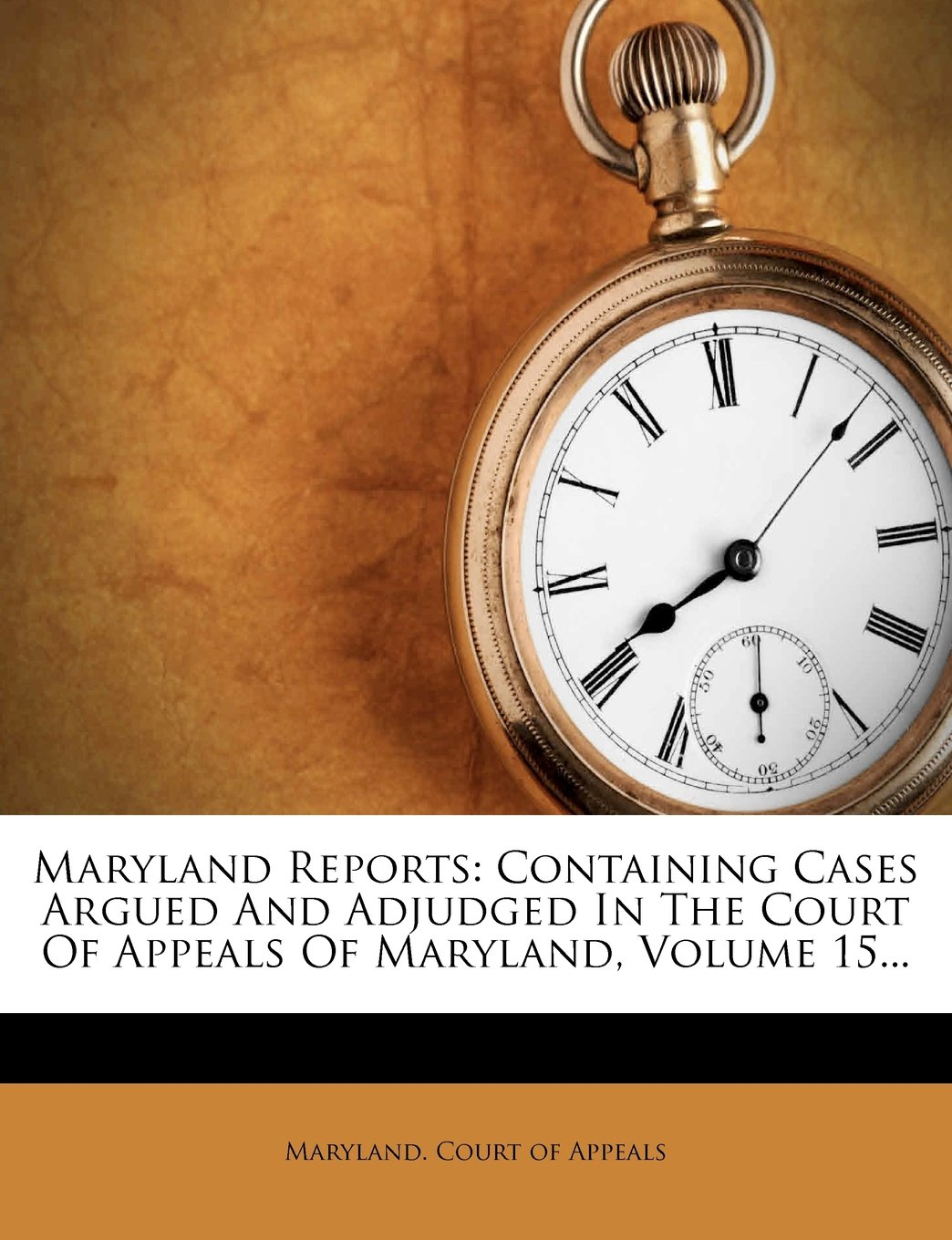 Download Maryland Reports: Containing Cases Argued And Adjudged In The Court Of Appeals Of Maryland, Volume 15... ebook