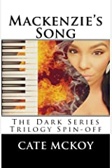Mackenzie's Song: The Dark Series Trilogy Spin-Off Kindle Edition