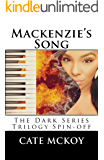 Mackenzie's Song: The Dark Series Trilogy Spin-Off