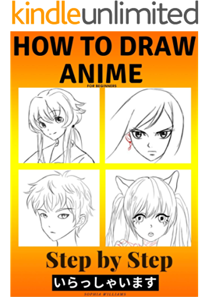 How To Draw Anime For Beginners Step By Step Manga And Anime Drawing Tutorials Book 2 Kindle Edition By Williams Sophia Arts Photography Kindle Ebooks Amazon Com