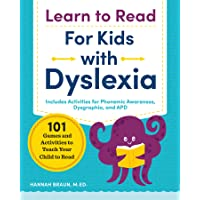 Learn to Read for Kids with Dyslexia: 101 Games and Activities to Teach Your Child to Read