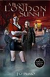 A Bloody London Sunset (Sunset Vampire Series Book 2)