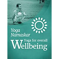 Yoga for Overall Wellbeing - Yoga Namaskar