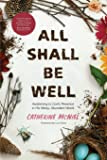 All Shall Be Well: Awakening to God's Presence in His Messy, Abundant World