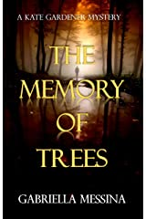 The Memory of Trees (Kate Gardener Mysteries Book 1) Kindle Edition