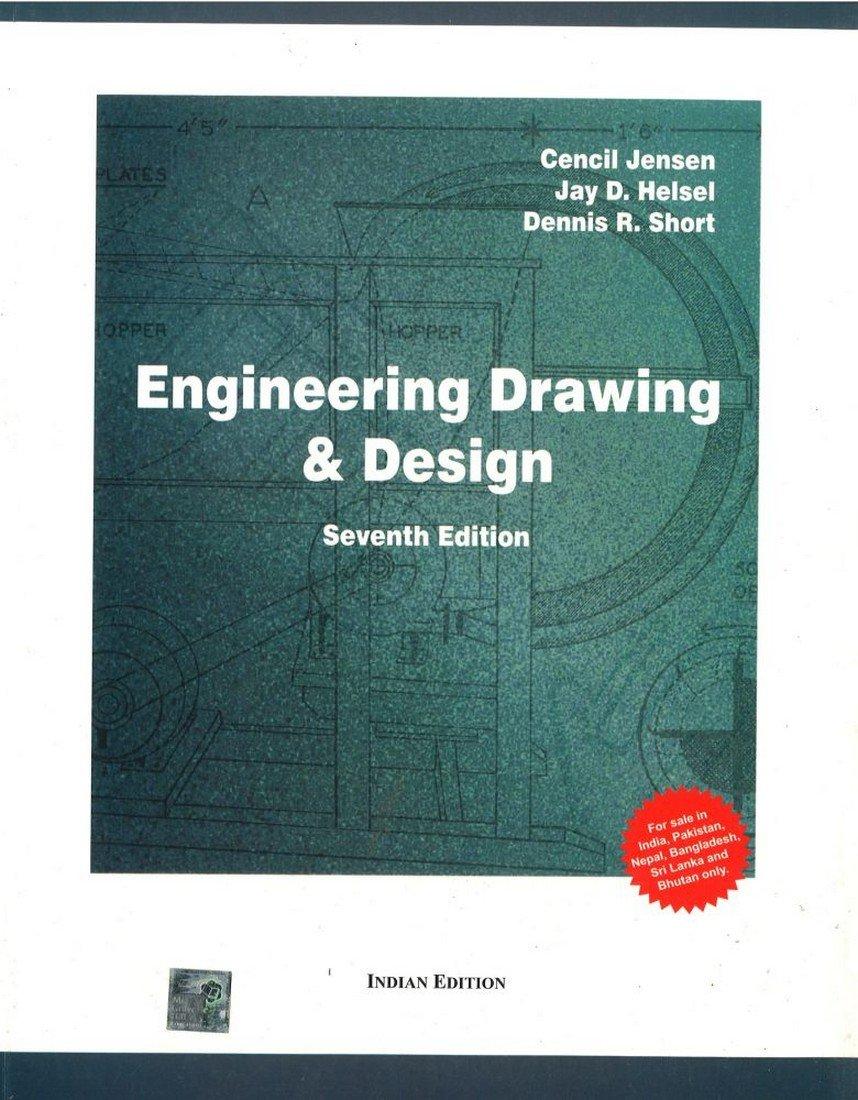 Engineering Drawing And Design 7th Edition Jensen C 0001259025578 Amazon Com Books