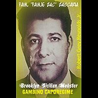 "Paul ""Paulie Zac"" Zaccaria: Brooklyn Sicilian Mobster Gambino Caporegime"