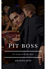 Pit Boss: Its Great to be the Boss. Kindle Edition