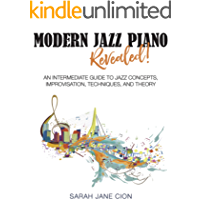 Modern Jazz Piano Revealed!: An Intermediate Guide to Jazz Concepts, Improvisation, Techniques, and Theory book cover