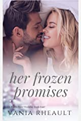 Her Frozen Promises: A Steamy, Small-Town Contemporary Romance (A Rocky Point Wedding Book 4) Kindle Edition