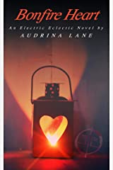 Bonfire Heart: An Electric Eclectic Book Kindle Edition