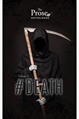 The Prose Anthologies.: Volume I | #Death Kindle Edition