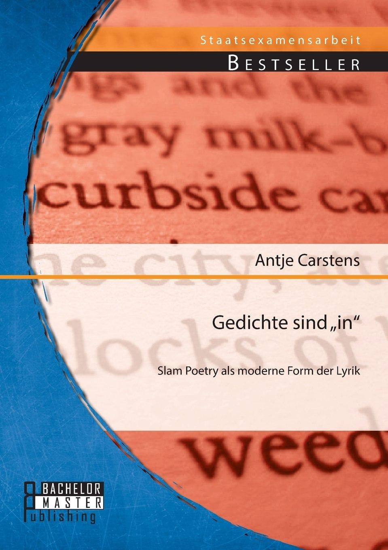 Gedichte sind in slam poetry als moderne form der lyrik amazon de antje carstens bücher