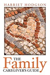 The Family Caregiver's Guide (The Family Caregivers Series) Paperback