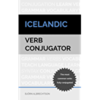 Icelandic Verb Conjugator: The most common verbs fully conjugated (English Edition)
